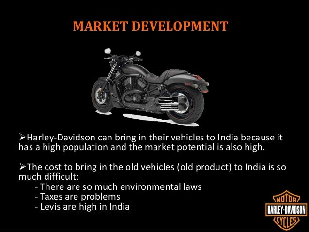 analysis of harley davidson india Harley-davidson fatboy special and superlow discontinued from the indian market as the harley-davidson india launched their 2016 motorcycle lineup launched in 2013 with the aim of providing unbiased automotive news, views, reviews, comparisons and analysis we are now the country's.