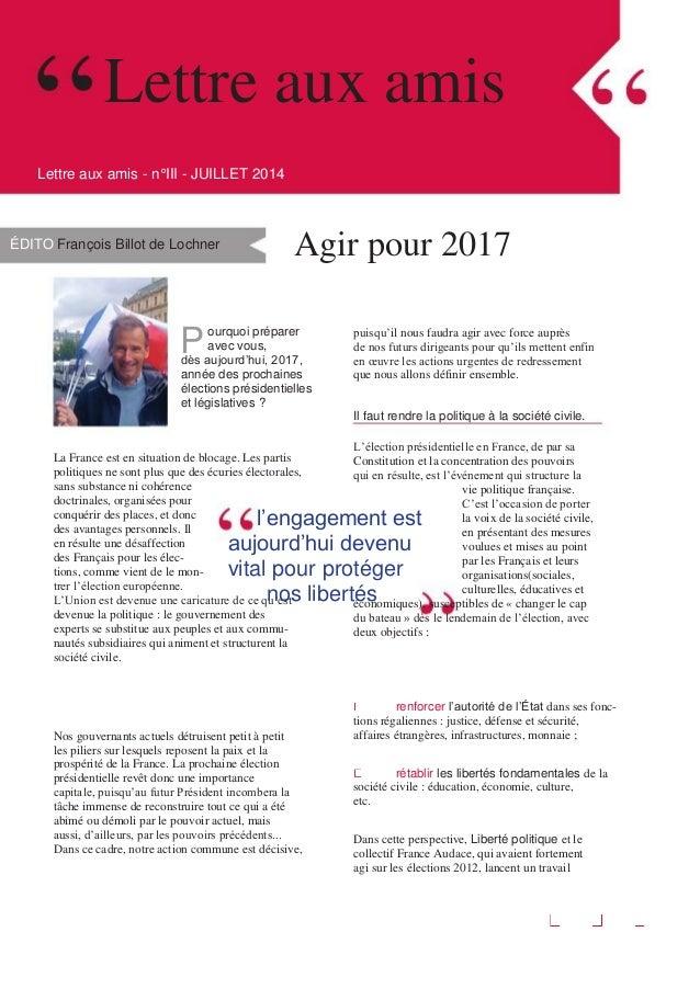 Lettre aux amis Lettre aux amis - n°III - JUILLET 2014 ÉDITO François Billot de Lochner Agir pour 2017 puisqu'il nous faud...