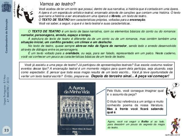 """O texto teatral que você vai ler é um trecho da cena inicial da peça """"Aurora da minha vida"""", de Naum Alves de Souza, escri..."""