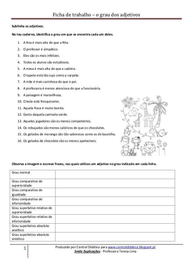 Ficha de trabalho – o grau dos adjetivos 1 Produzido por Central Didática para www.centraldidatica.blogspot.pt Smile Expli...