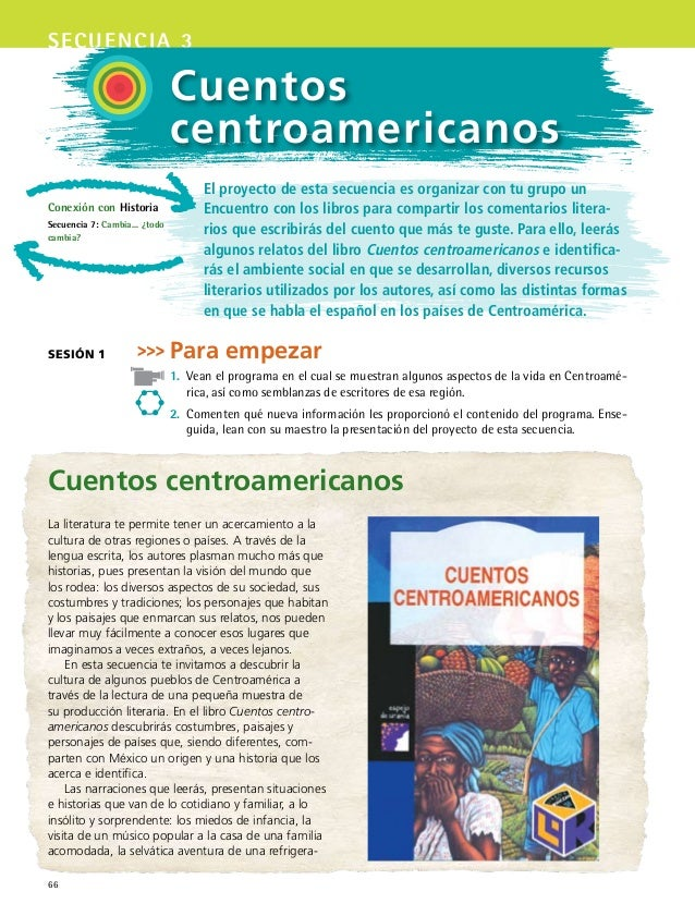 66 secuencia 3 Cuentos centroamericanos El proyecto de esta secuencia es organizar con tu grupo un Encuentro con los libro...