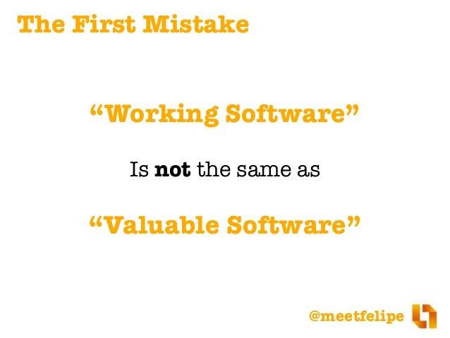 "@meetfelipe ""Working software is the primary measure of progress."" Agile Manifesto"