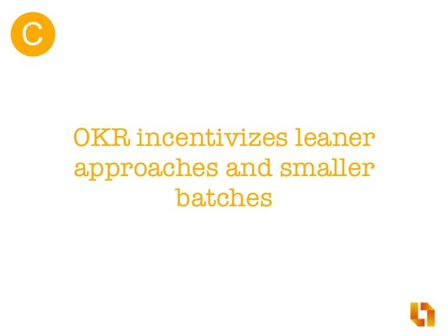 OKR helps prioritize the backlog D
