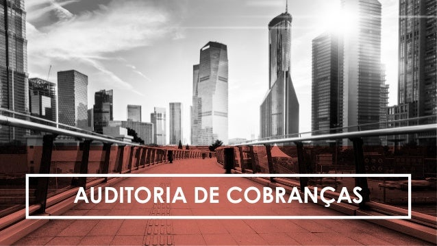 AUDITORIA DE COBRANÇAS