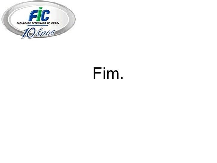 <ul><li>Fim. </li></ul>
