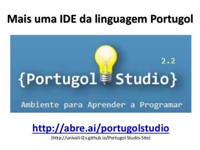O Portugol Studio também é simples