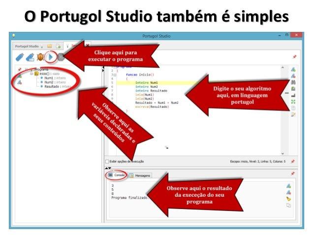Quer aprender mais sobre a Portugol Studio? Vídeos: http://abre.ai/videos-portugolstudio (https://www.youtube.com/user/por...