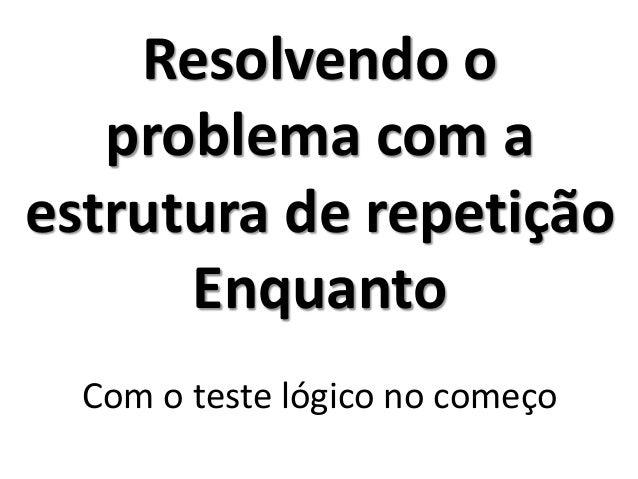 Exercício_R1 - Resolução no Portugol Studio (usando o comando Enquanto)