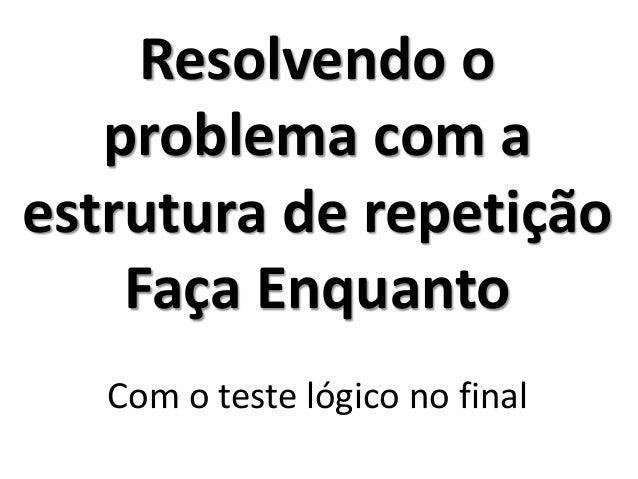Exercício_R1 - Resolução no Portugol Studio (usando o comando Faça Enquanto)