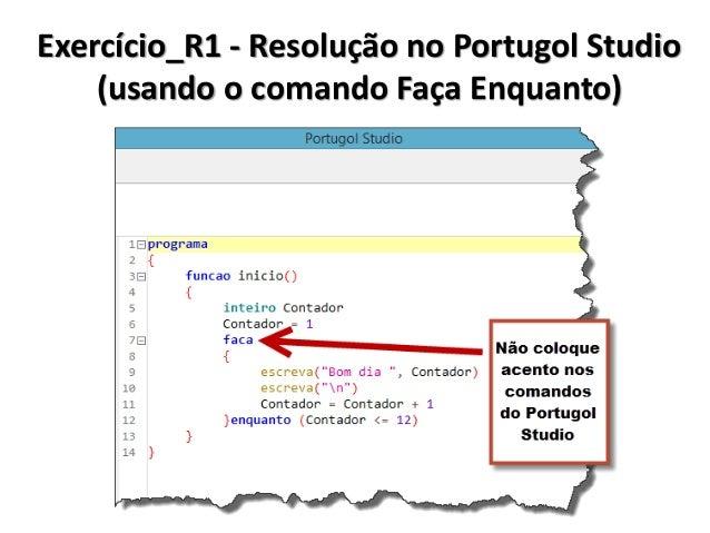 Exercício_R1 - Resolução em Algoritmo (usando o comando Para)  1.Inicio  2. Inteiro Contador  3. Para (Contador de 1 ate 1...