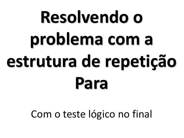 Exercício_R1 - Resolução no Portugol Studio (usando o comando Para)