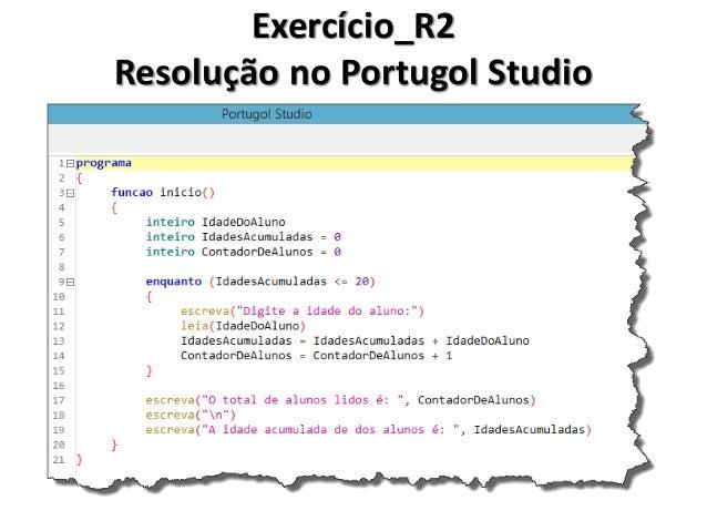 Lista de Exercícios Resolva os exercícios a seguir em Algoritmo, Portugol ou C#