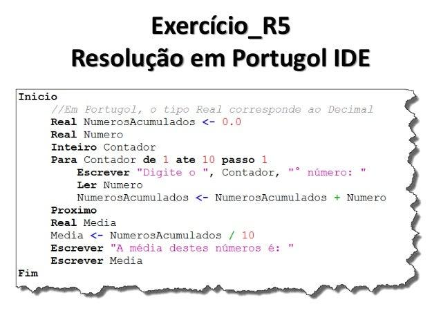 Exercício_R6  Escreva um algoritmo para ler dois valores. Após a leitura deve-se calcular a soma dos valores lidos e armaz...