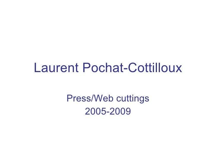 Laurent Pochat-Cottilloux Press/Web cuttings 2005-2009