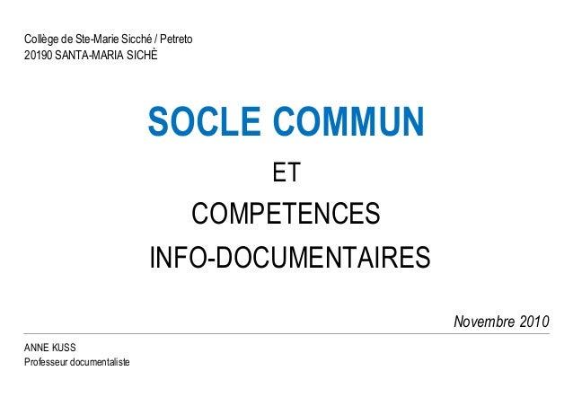 Collège de Ste-Marie Sicché / Petreto  20190 SANTA-MARIA SICHÈ  SOCLE COMMUN  ET  COMPETENCES  INFO-DOCUMENTAIRES  Novembr...