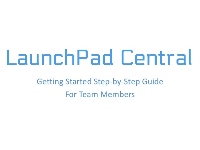 Getting Started Step-by-Step Guide For Team Members