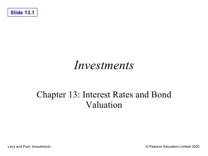 Investments Chapter 13: Interest Rates and Bond Valuation