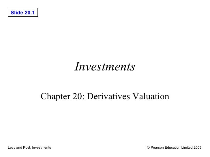 Investments Chapter 20: Derivatives Valuation
