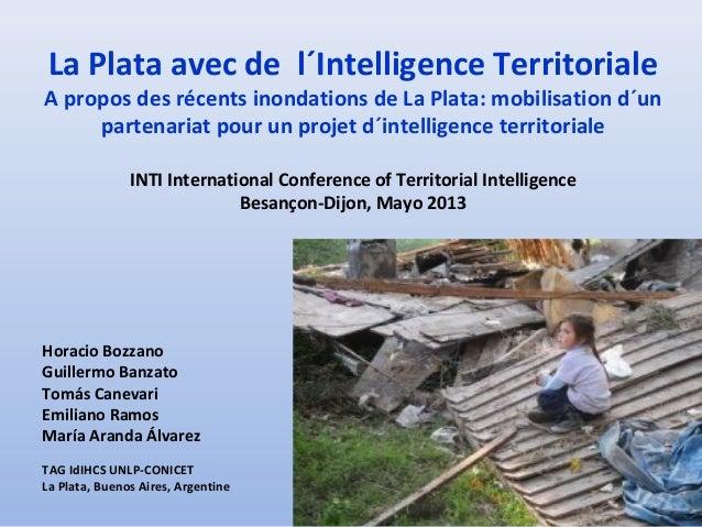 La Plata avec de l´Intelligence TerritorialeA propos des récents inondations de La Plata: mobilisation d´unpartenariat pou...
