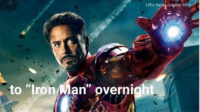 """2 to """"Iron Man"""" overnight LPCx Paris - October 2019"""