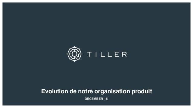 DECEMBER 18' Evolution de notre organisation produit