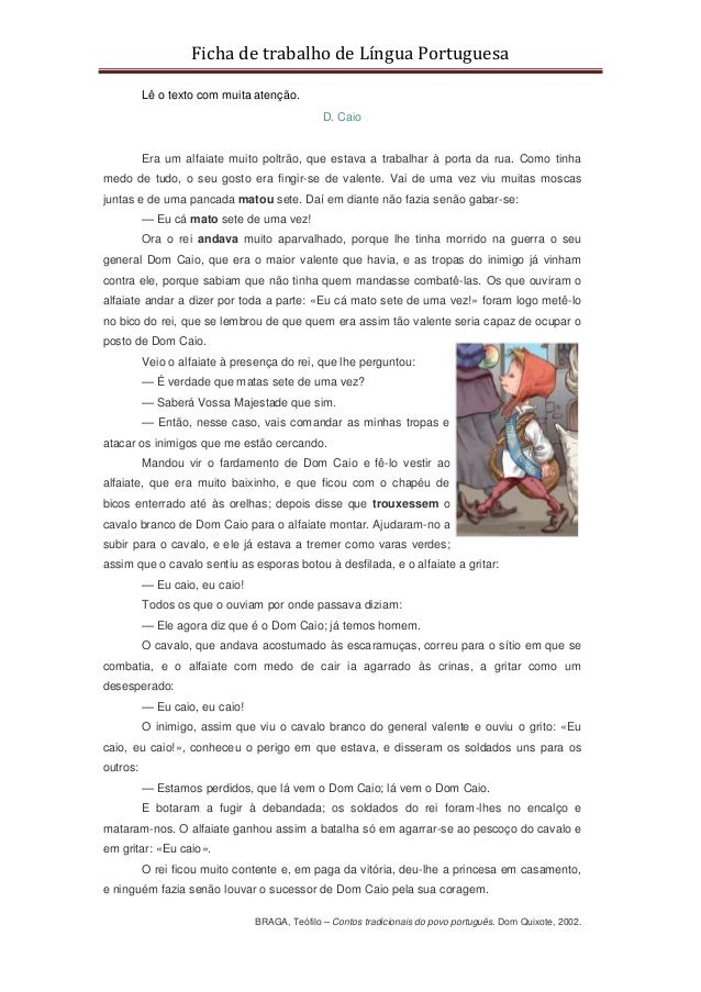 Ficha de trabalho de Língua Portuguesa Lê o texto com muita atenção. D. Caio Era um alfaiate muito poltrão, que estava a t...