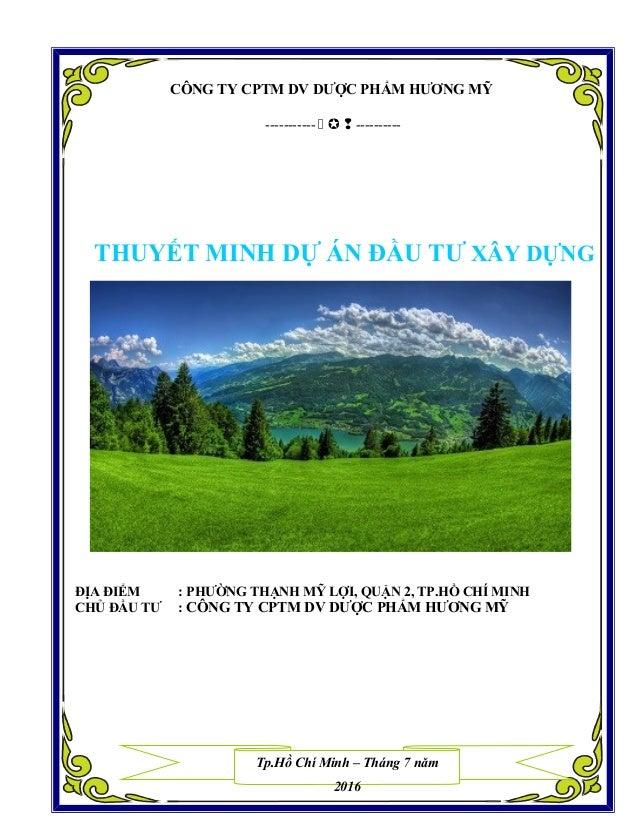 CÔNG TY CPTM DV DƯỢC PHẨM HƯƠNG MỸ -----------    ---------- THUYẾT MINH DỰ ÁN ĐẦU TƯ XÂY DỰNG ĐỊA ĐIỂM : PHƯỜNG THẠNH ...