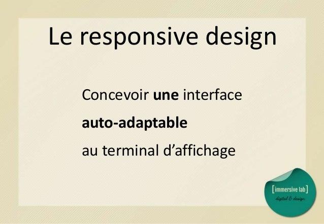 - Responsive dégradation - Mobile first