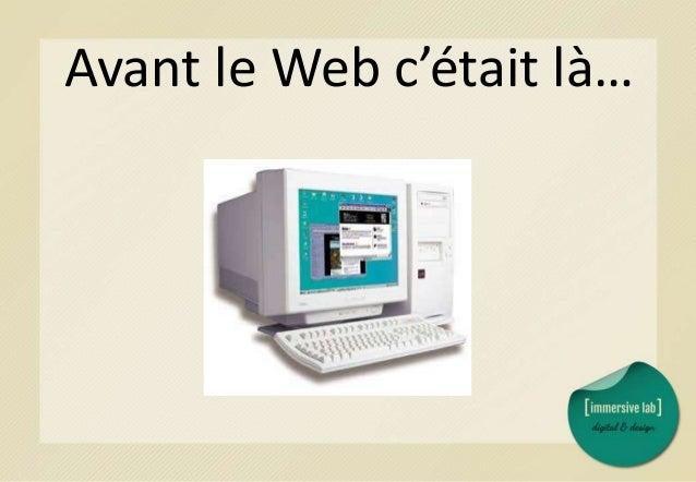 Avant le Web c'était là…