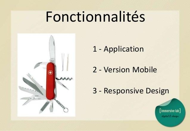 Rapidité 1 - Application 2 - Version Mobile 3 - Responsive Design