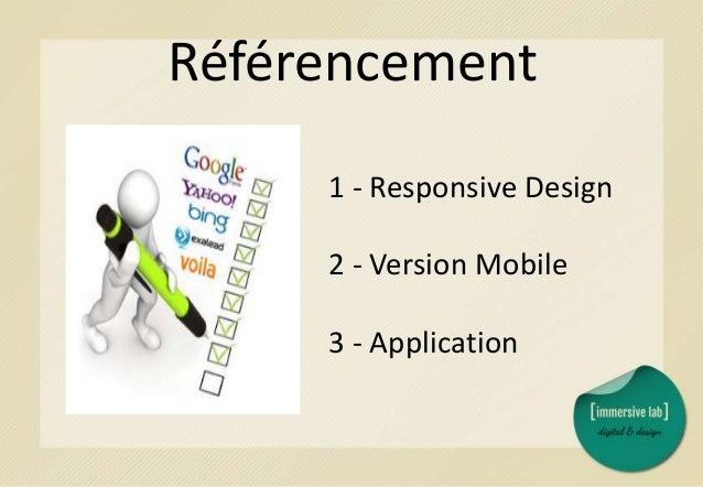 Complexité technique 1 - Version Mobile 2 - Responsive Design 3 - Application