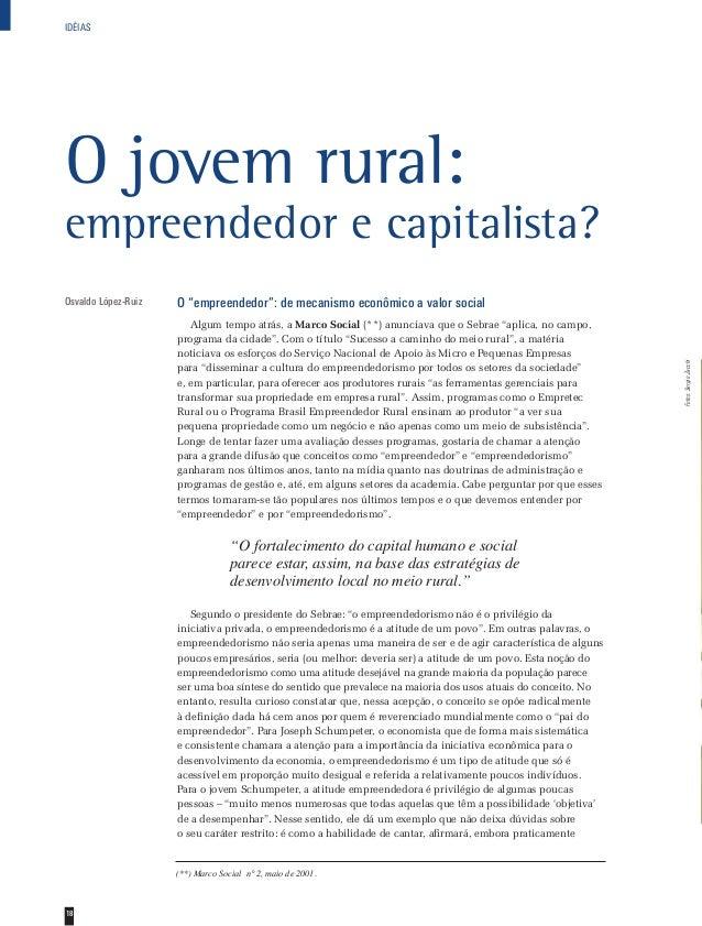 """18  O jovem rural:  empreendedor e capitalista?  O """"empreendedor"""": de mecanismo econômico a valor social  Algum tempo atrá..."""