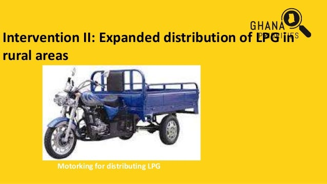 Intervention II: Expanded distribution of LPG in rural areas Motorking for distributing LPG