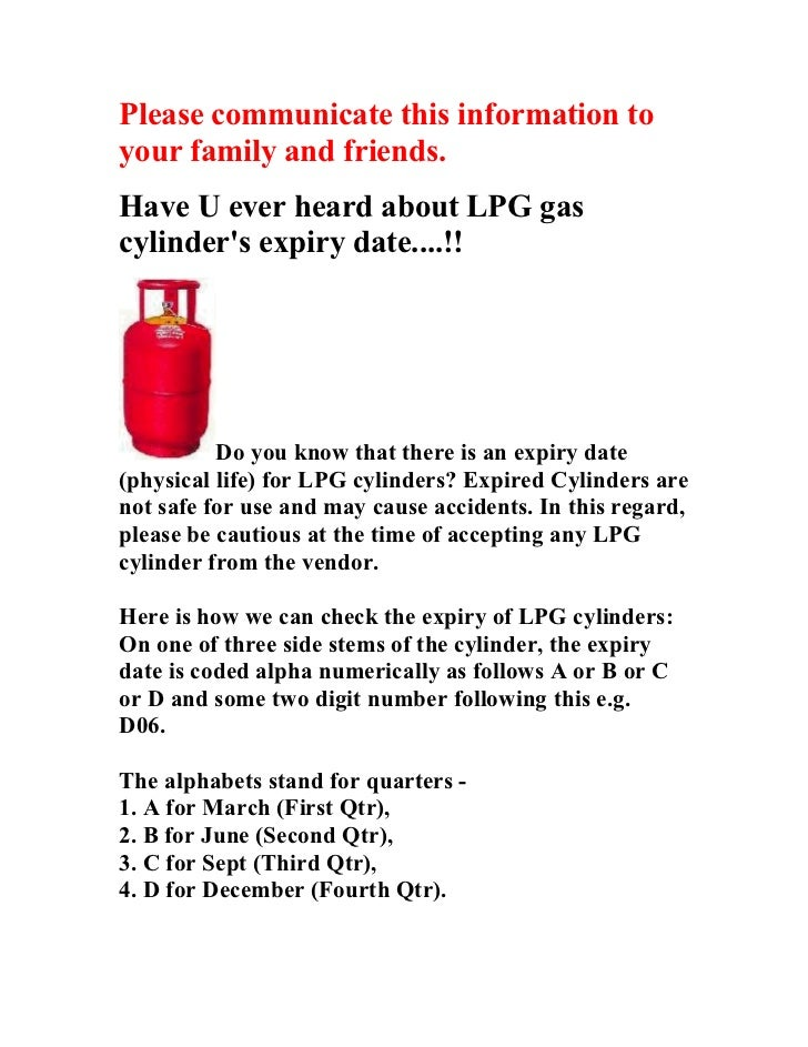 Please communicate this information toyour family and friends.Have U ever heard about LPG gascylinders expiry date....!!  ...