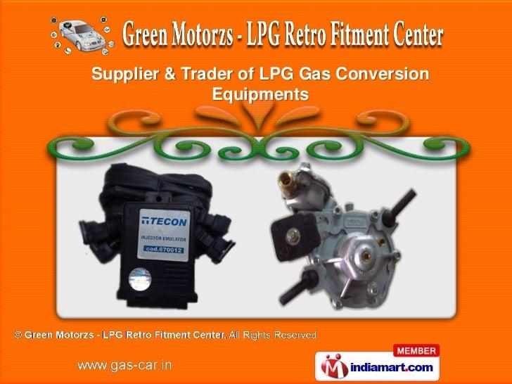 Supplier & Trader of LPG Gas Conversion              Equipments