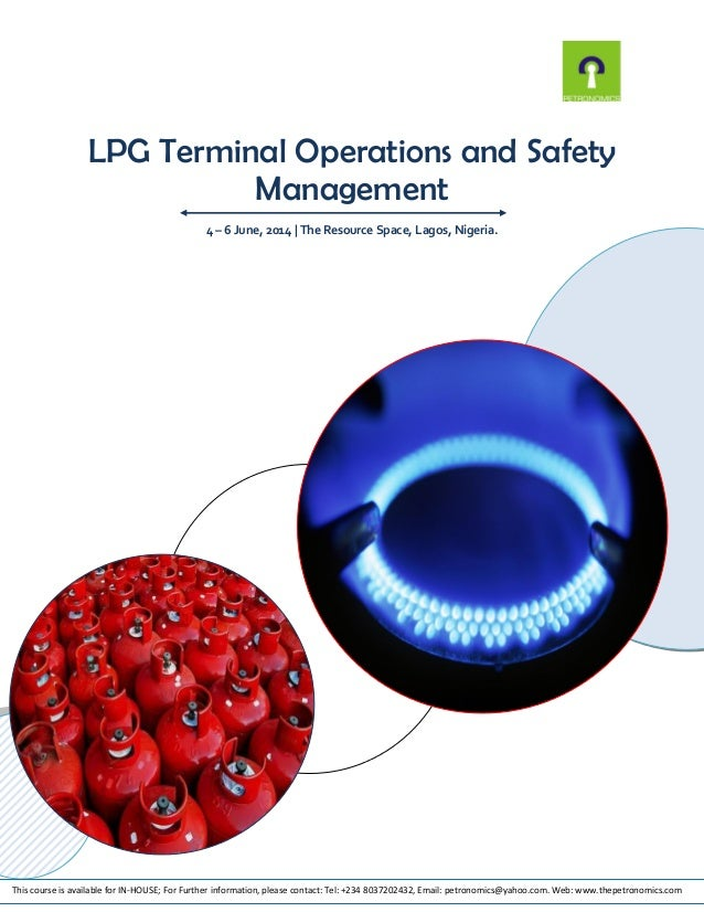 LPG Terminal Operations and Safety Management 4 – 6 June, 2014 | The Resource Space, Lagos, Nigeria.  This course is avail...