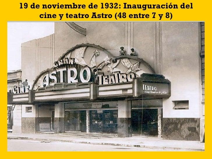 19 de noviembre de 1932: Inauguración del cine y teatro Astro (48 entre 7 y 8)
