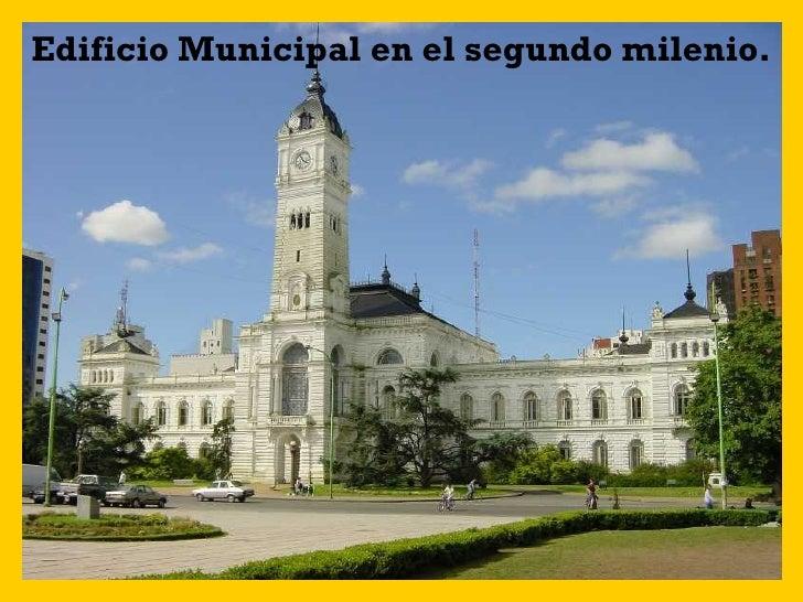 Edificio Municipal en el segundo milenio.