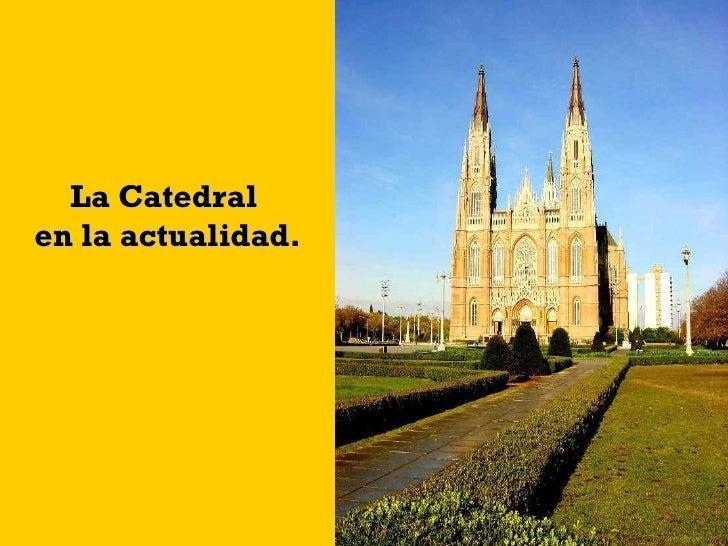 La Catedral  en la actualidad.