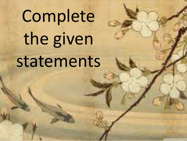 Complete the given statements
