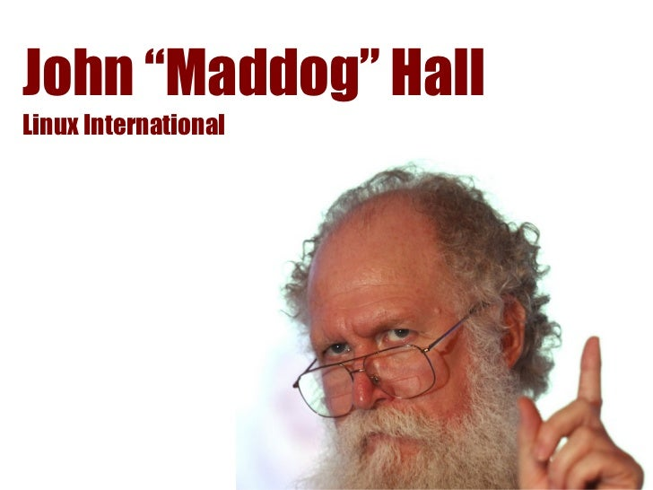 "John ""Maddog"" HallLinux International"
