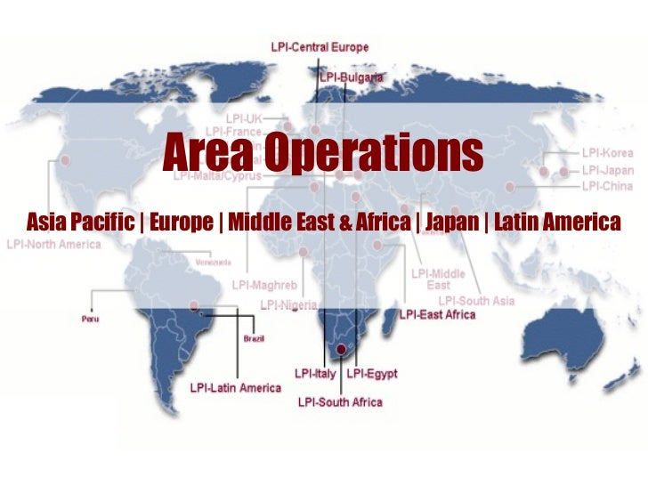 Area OperationsAsia Pacific | Europe | Middle East & Africa | Japan | Latin America