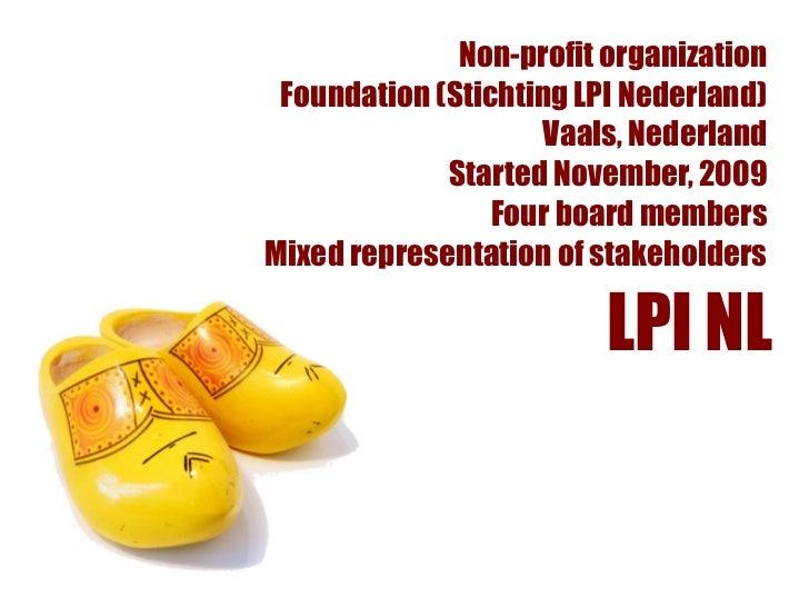 Non-profit organization Foundation (Stichting LPI Nederland)                     Vaals, Nederland             Started Nove...