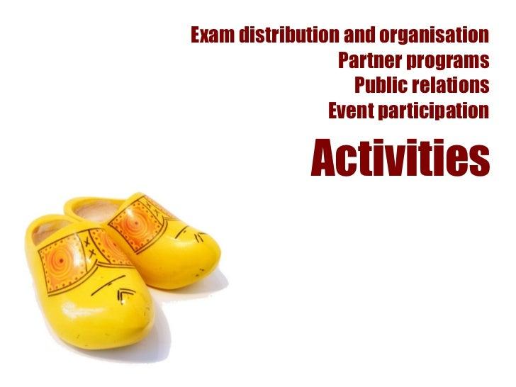 Exam distribution and organisation                 Partner programs                   Public relations                Even...