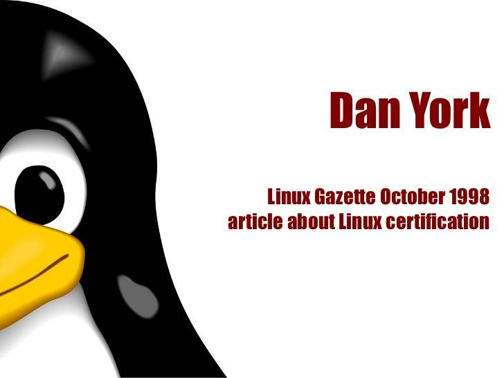 Dan York     Linux Gazette October 1998article about Linux certification