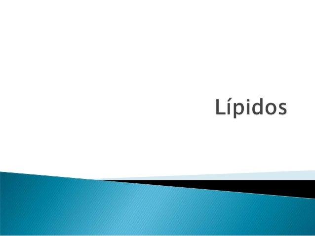 •   Grupo heterogéneo de moléculas orgánicas que tienen en común ser    insolubles en agua (hidrofóbicas). Tienen un ampli...
