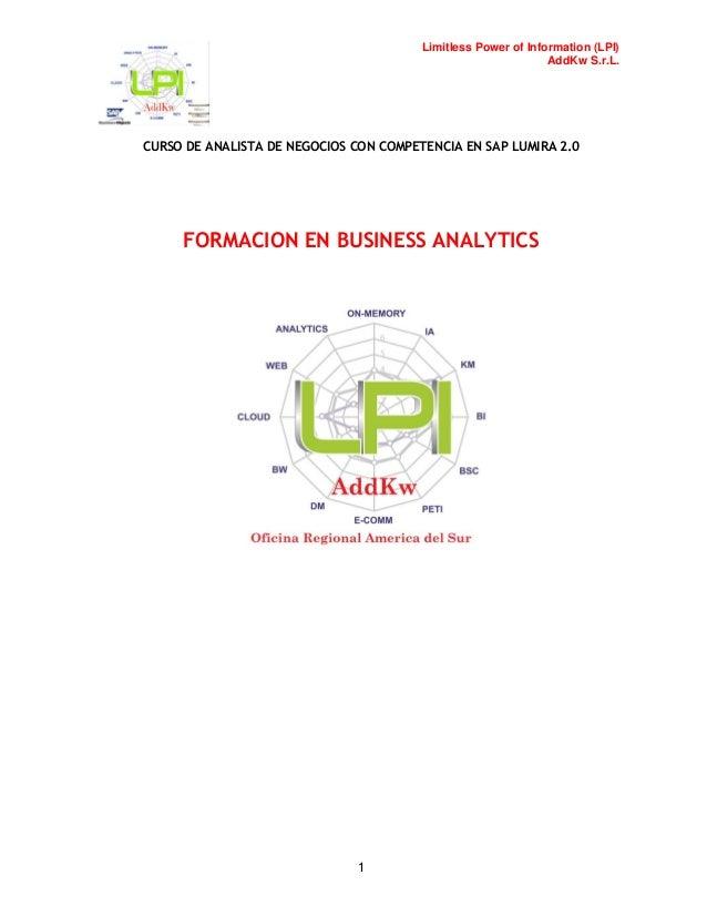 Limitless Power of Information (LPI) AddKw S.r.L. CURSO DE ANALISTA DE NEGOCIOS CON COMPETENCIA EN SAP LUMIRA 2.0 1 FORMAC...
