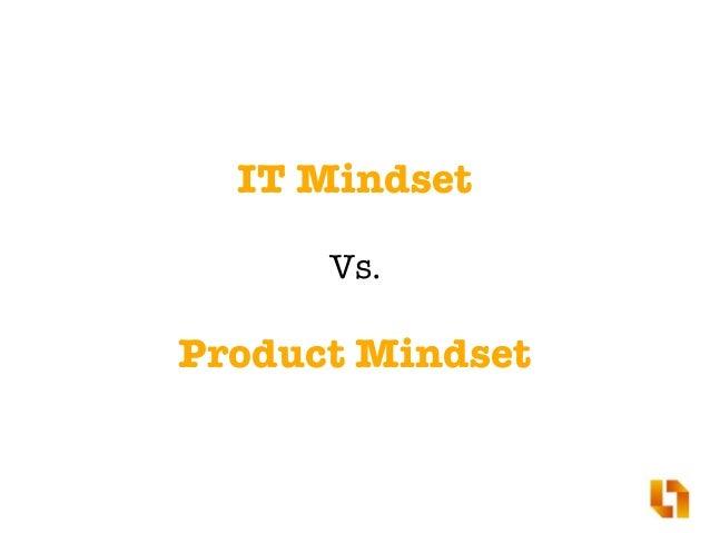 Evolving Goals: IT vs. Product Mindset Slide 2