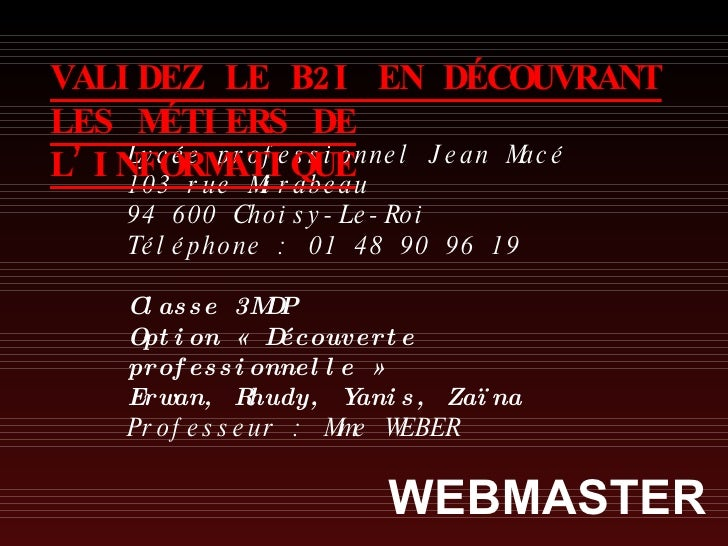 Lycée professionnel Jean Macé 103 rue Mirabeau 94 600 Choisy-Le-Roi Téléphone : 01 48 90 96 19 Classe 3MDP Option «Découv...