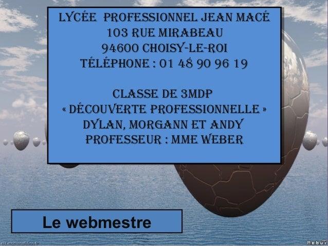 Lycée ProfessionneL Jean Macé 103 rue Mirabeau 94600 choisy-Le-roi TéLéPhone : 01 48 90 96 19 cLasse de 3MdP « découverTe ...
